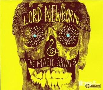Lord Newborn and the Magic Skull - CD Audio di Lord Newborn,Magic Skull
