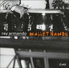 Mallet Hands - CD Audio di Ray Armando