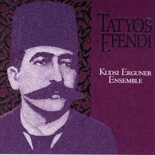 Works of Tatyos Efendi 1 - CD Audio di Kudsi Erguner