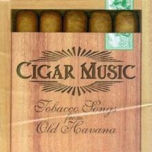 Cigar Music. Tobacco Songs from Old Havana - CD Audio