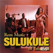 Sulukele. Rom Music of Istanbul - CD Audio