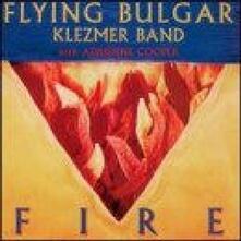 Fire - CD Audio di Flying Bulgar Klezmer Band