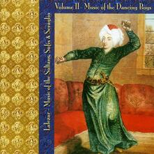 Music of the Sultans, Sufis & Seraglio vol.2. Music Dancing Boys - CD Audio