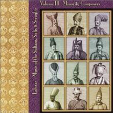 Music of the Sultans, Sufis & Seraglio vol.3. Minority Composers - CD Audio