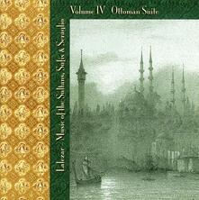 Music of the Sultans, Sufis & Seraglio vol.4. Ottoman Suite - CD Audio