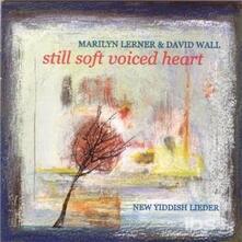 Still Soft New Yiddish - CD Audio di Marilyn Lerner,David Wall