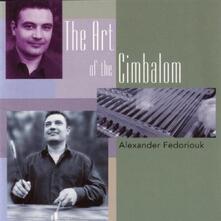 The Art of Cimbalon - CD Audio di Alexander Fedoriouk