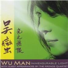 Immeasurable Light - CD Audio di Wu Man
