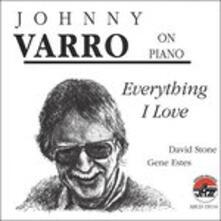 Everything I Love - CD Audio di Johnny Varro