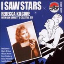 I Saw Stars - CD Audio di Rebecca Kilgore