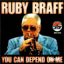 You Can Depend on Me - CD Audio di Ruby Braff