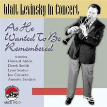As He Wanted to Be Remembered - CD Audio di Walter Levinsky