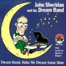 Dream Band, Make Me Dream - CD Audio di John Sheridan