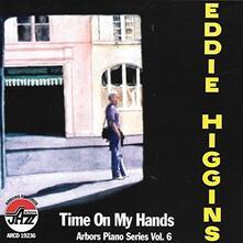 Time on My Hands - CD Audio di Eddie Higgins