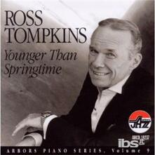 Younger Than Springtime - CD Audio di Ross Tompkins
