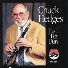 Just for Fun - CD Audio di Chuck Hedges
