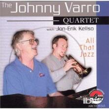 All That Jazz - CD Audio di Johnny Varro