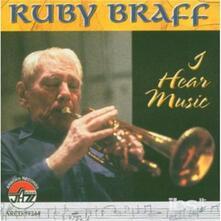 I Hear Music - CD Audio di Ruby Braff