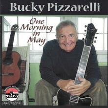 One Morning in May - CD Audio di Bucky Pizzarelli