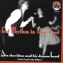 Get Rhythm In Your Feet - CD Audio di John Sheridan