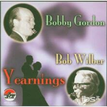 Yearnings - CD Audio di Bob Wilber,Bobby Gordon