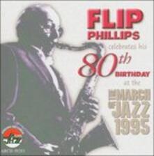 Celebrates His 80th Birth - CD Audio di Flip Phillips