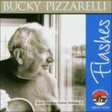 Flashes, a Lifetime in wo - CD Audio di Bucky Pizzarelli