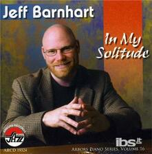 In My Solitude: Arbors Piano - CD Audio di Jeff Barnhart