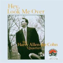 Hey, Look Me Over - CD Audio di Harry Allen,Joe Cohn