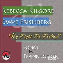 Why Fight The Feeling? - CD Audio di Rebecca Kilgore