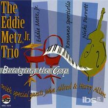 Bridging the Gap - CD Audio di Eddie Metz