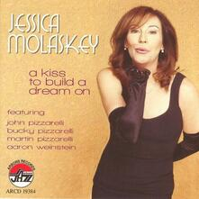 A Kiss to Build a Dream on - CD Audio di Jessica Molaskey