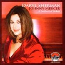 Johnny Mercer. A - CD Audio di Daryl Sherman