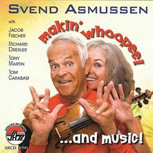 Makin' Whoopeeand Music! - CD Audio di Svend Asmussen