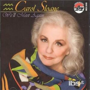 We'll Meet Again - CD Audio di Carol Sloane