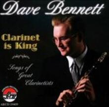 Clarinet Is King - CD Audio di Dave Bennett