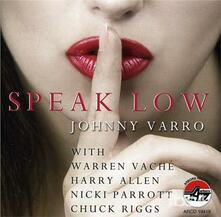 Speak Low - CD Audio di Johnny Varro
