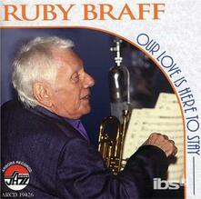 Our Love Is Here to Stay - CD Audio di Ruby Braff