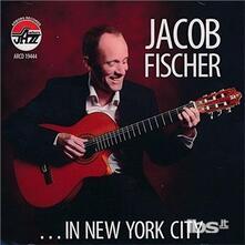 In New York City - CD Audio di Jacob Fischer
