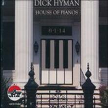 House of Pianos - CD Audio di Dick Hyman