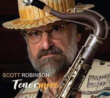 Scott Robinson. Tenormore - CD Audio di Scott Robinson