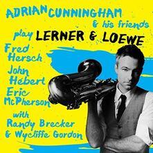 Play Lerner & Loewe - CD Audio di Adrian Cunningham