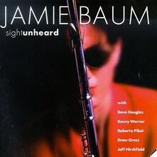 Sight Unheard - CD Audio di Jamie Baum