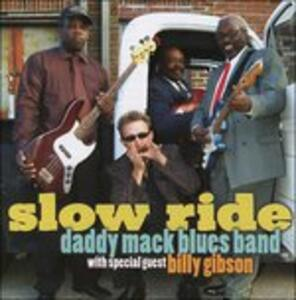 Slow Ride - CD Audio di Daddy Mack Blues Band
