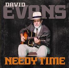 Needy Time - CD Audio di David Evans