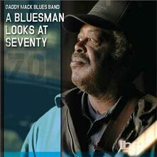 Bluesman Looks At Seventy - CD Audio di Daddy Mack Blues Band
