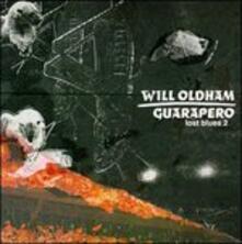 Guarapero - Lost Blues 2 - CD Audio di Will Oldham