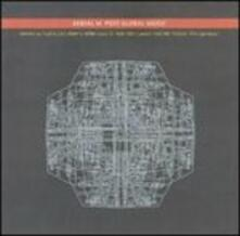 Post Global Music - Vinile LP di Aerial M