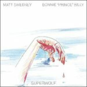 Superwolf - Vinile LP di Bonnie Prince Billy