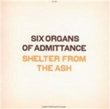 Shelter from the Ash - CD Audio di Six Organs of Admittance